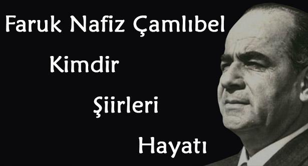 Faruk Nafiz Çamlıbel kimdir?