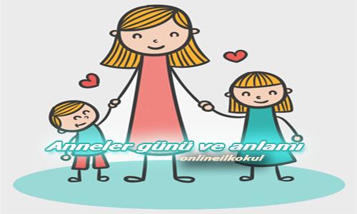 Anneler Günü ve Anlamı