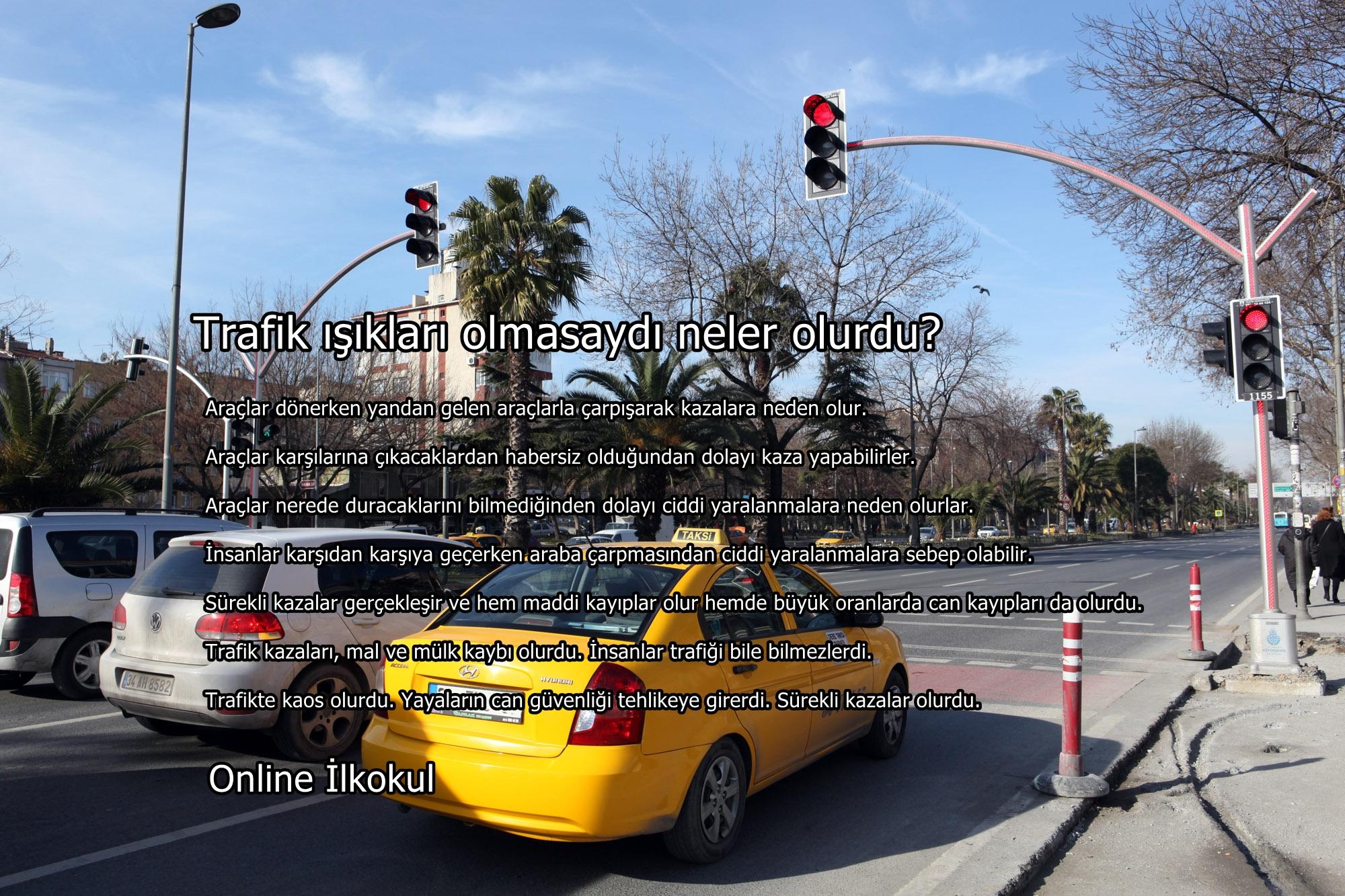 Trafik ışıkları olmasaydı neler olurdu?