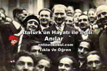 Atatürk'ün hayatı ile ilgili anılar