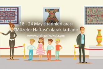 18 – 24 Mayıs Müzeler Haftası