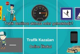 Trafik denilince aklınıza neler gelmektedir?