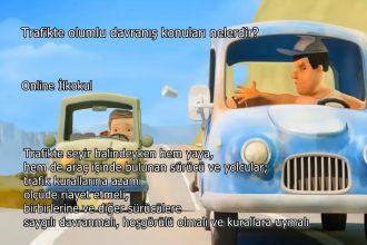 Trafikte yaşanan olumlu ve olumsuz davranışlar nelerdir?
