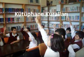 Kütüphanede uyulması gereken kurallar nelerdir?