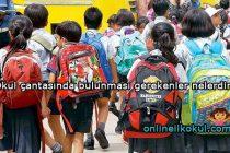 Okul çantasında bulunması gerekenler nelerdir?